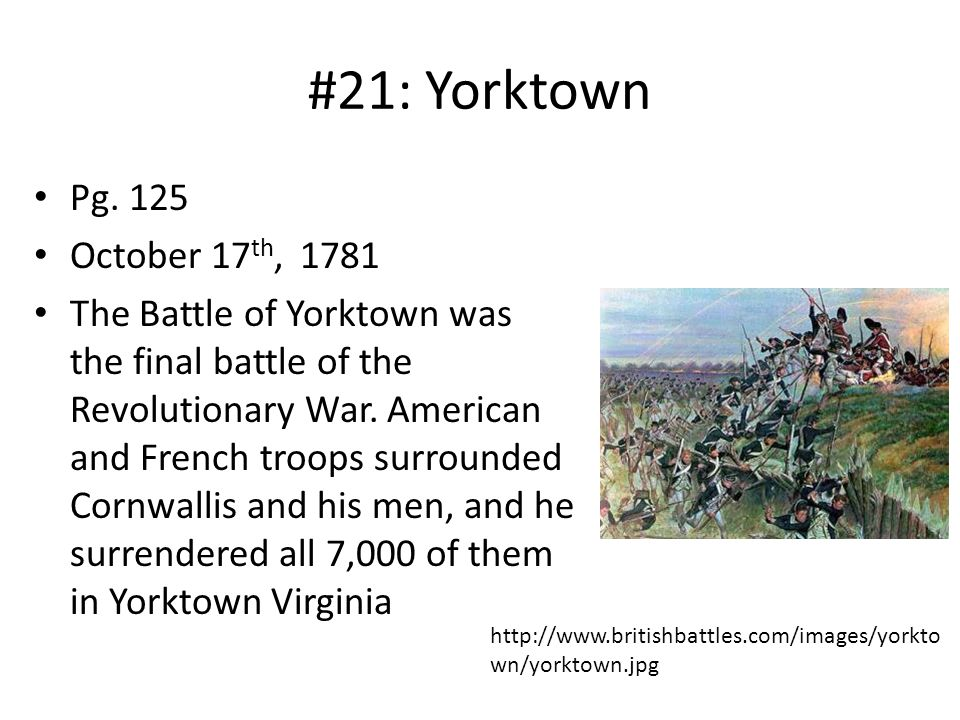 #21: Yorktown Pg. 125 October 17th, 1781