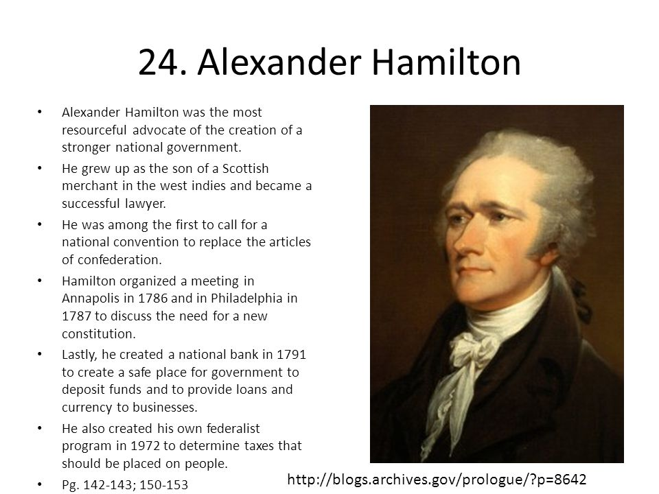 24. Alexander Hamilton http://blogs.archives.gov/prologue/ p=8642