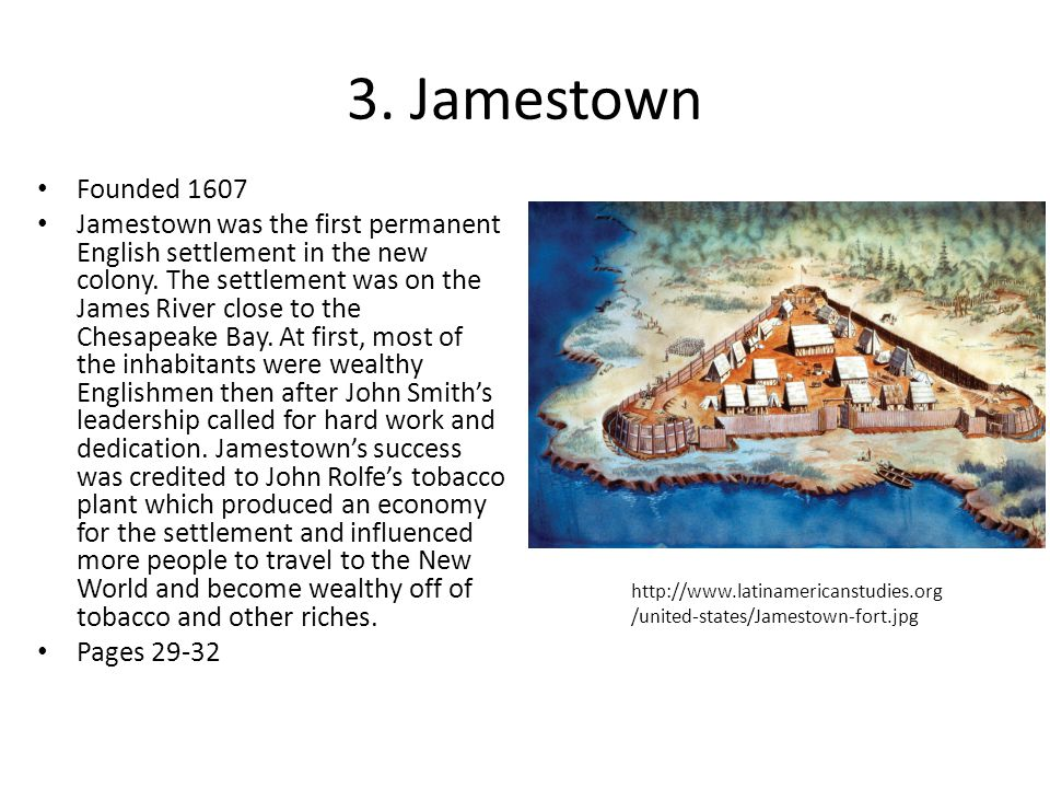 3. Jamestown Founded 1607.