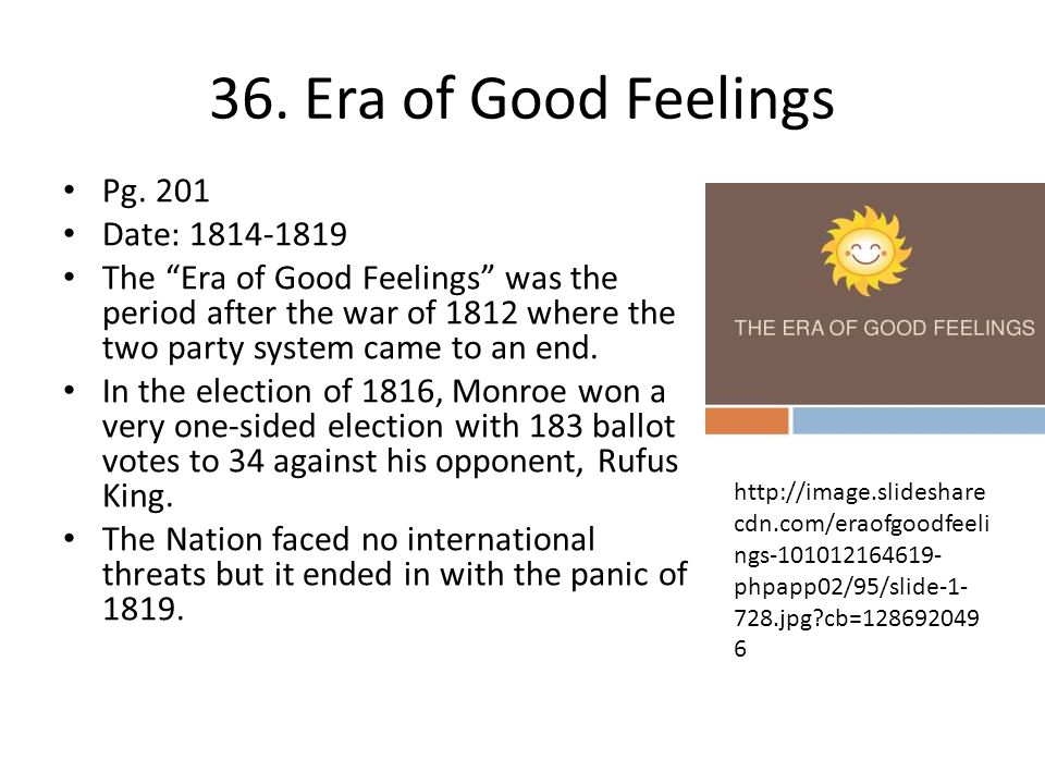 36. Era of Good Feelings Pg. 201 Date: 1814-1819