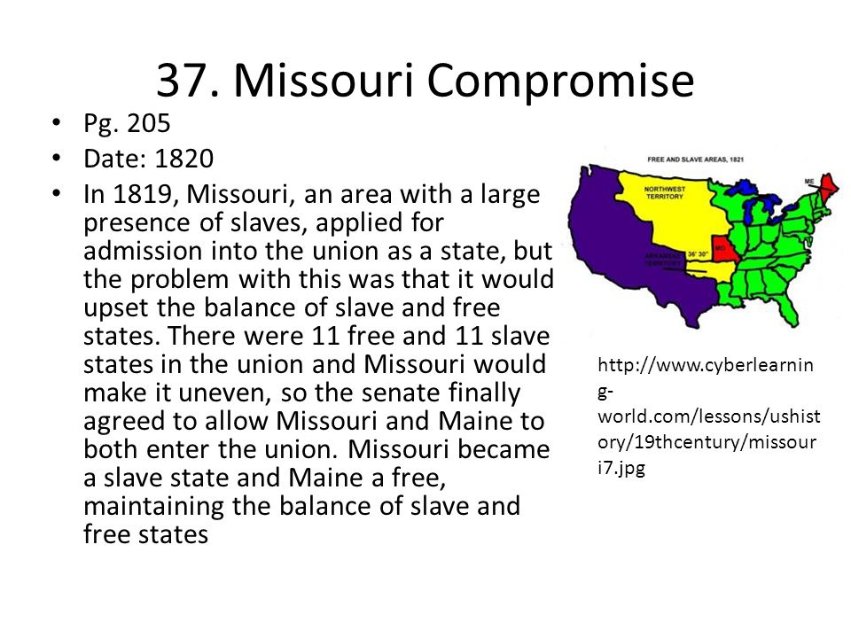 37. Missouri Compromise Pg. 205 Date: 1820