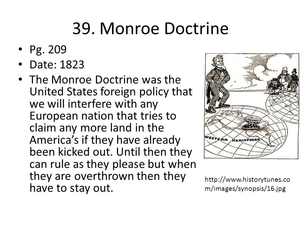 39. Monroe Doctrine Pg. 209 Date: 1823