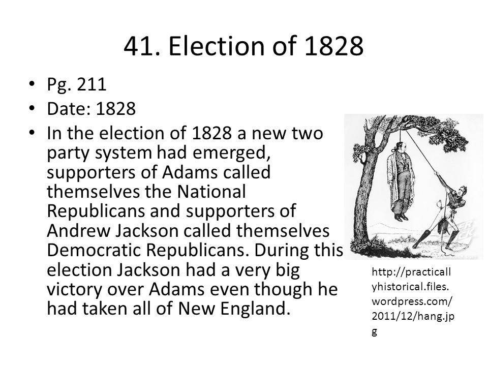 41. Election of 1828 Pg. 211. Date: 1828.