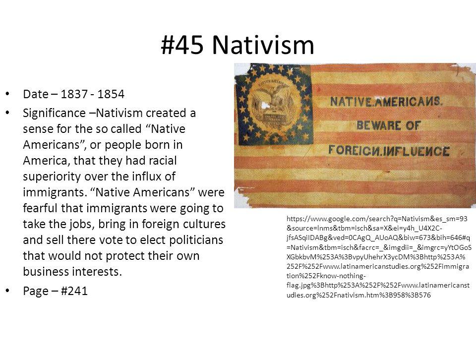 #45 Nativism Date – 1837 - 1854.