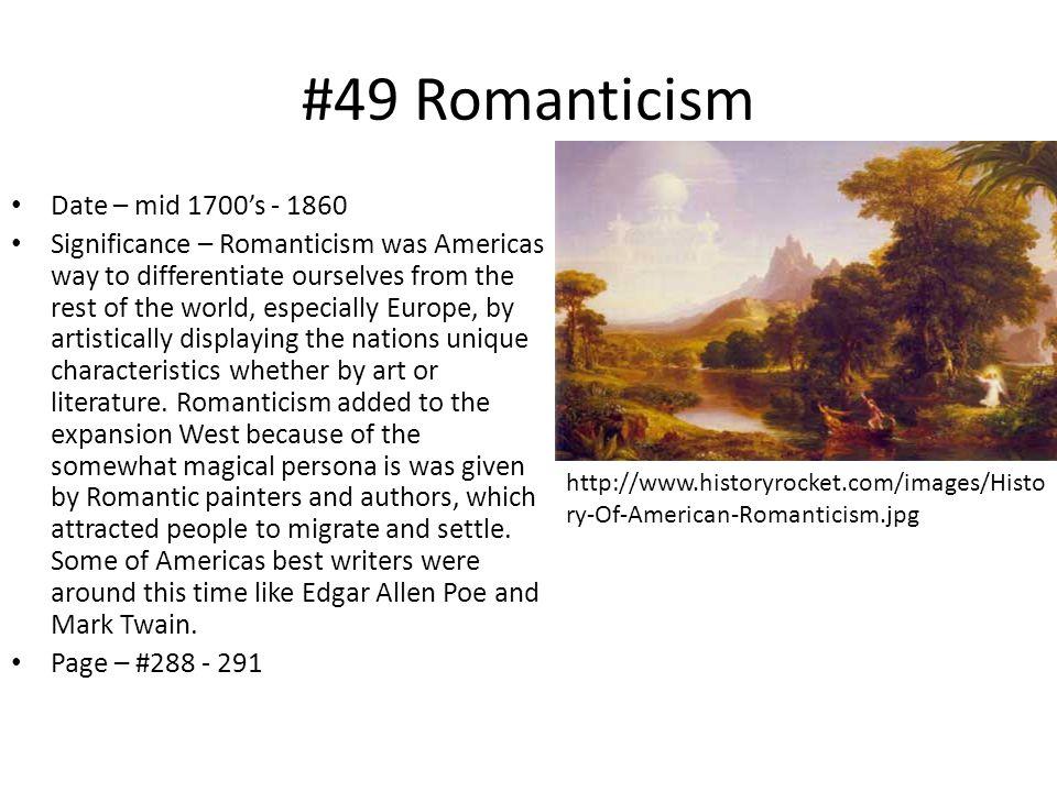 #49 Romanticism Date – mid 1700's - 1860