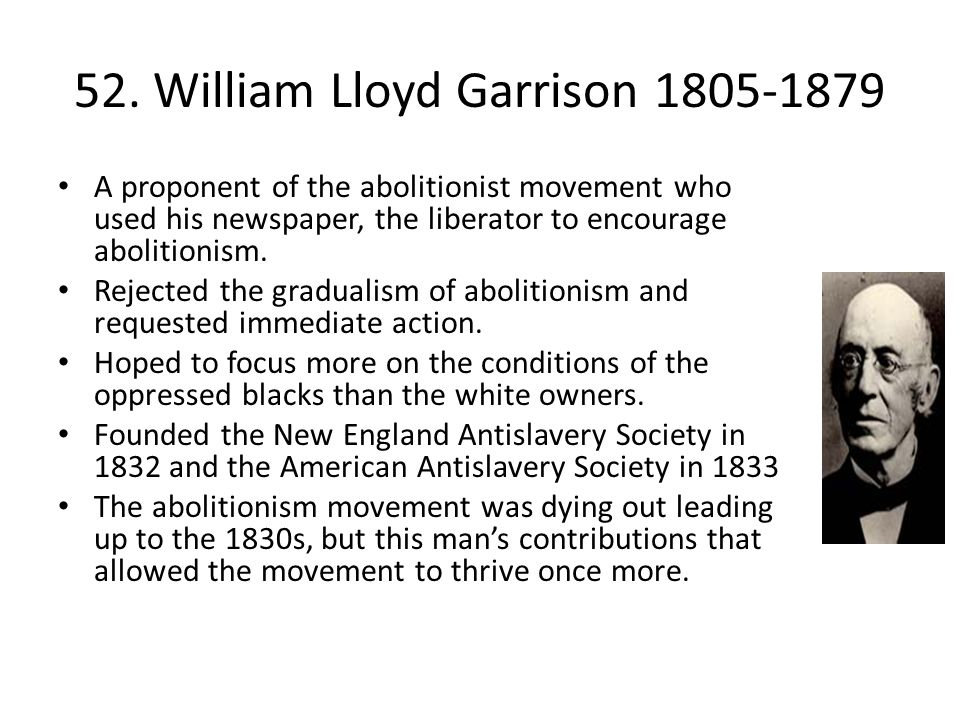 52. William Lloyd Garrison 1805-1879