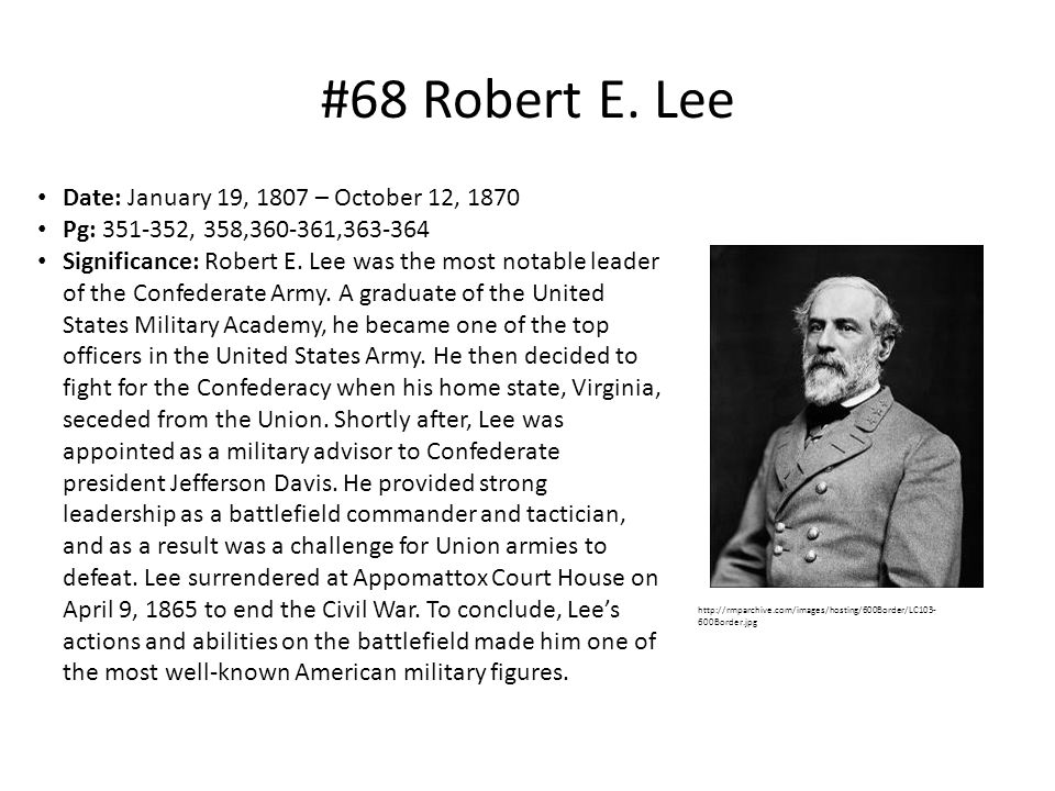 #68 Robert E. Lee Date: January 19, 1807 – October 12, 1870