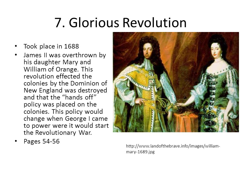 7. Glorious Revolution Took place in 1688