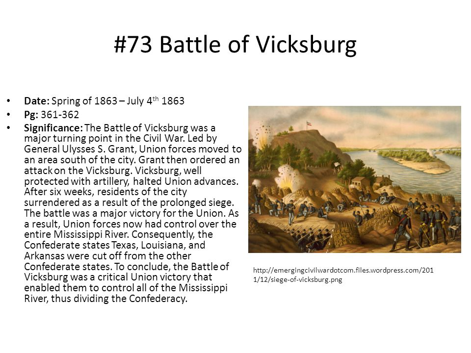 #73 Battle of Vicksburg Date: Spring of 1863 – July 4th 1863