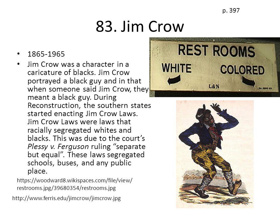p. 397 83. Jim Crow. 1865-1965.