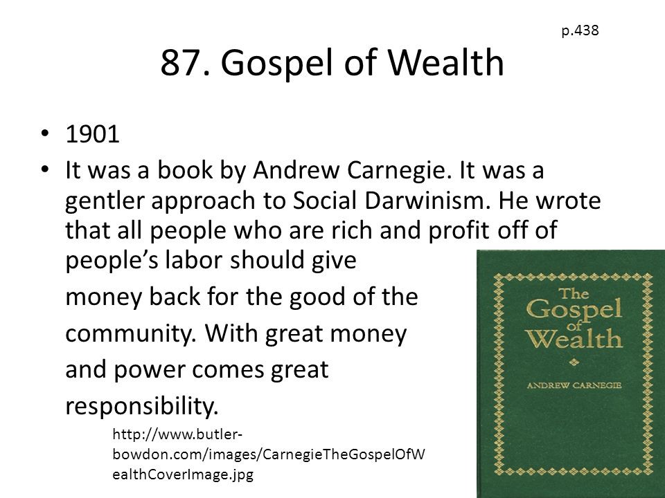 87. Gospel of Wealth p.438. 1901.