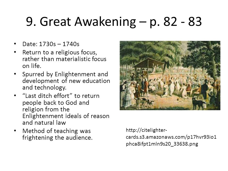 9. Great Awakening – p. 82 - 83 Date: 1730s – 1740s