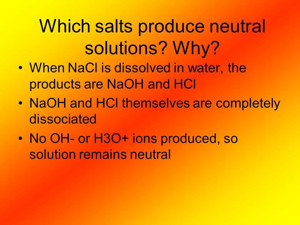 Which salts produce neutral solutions Why