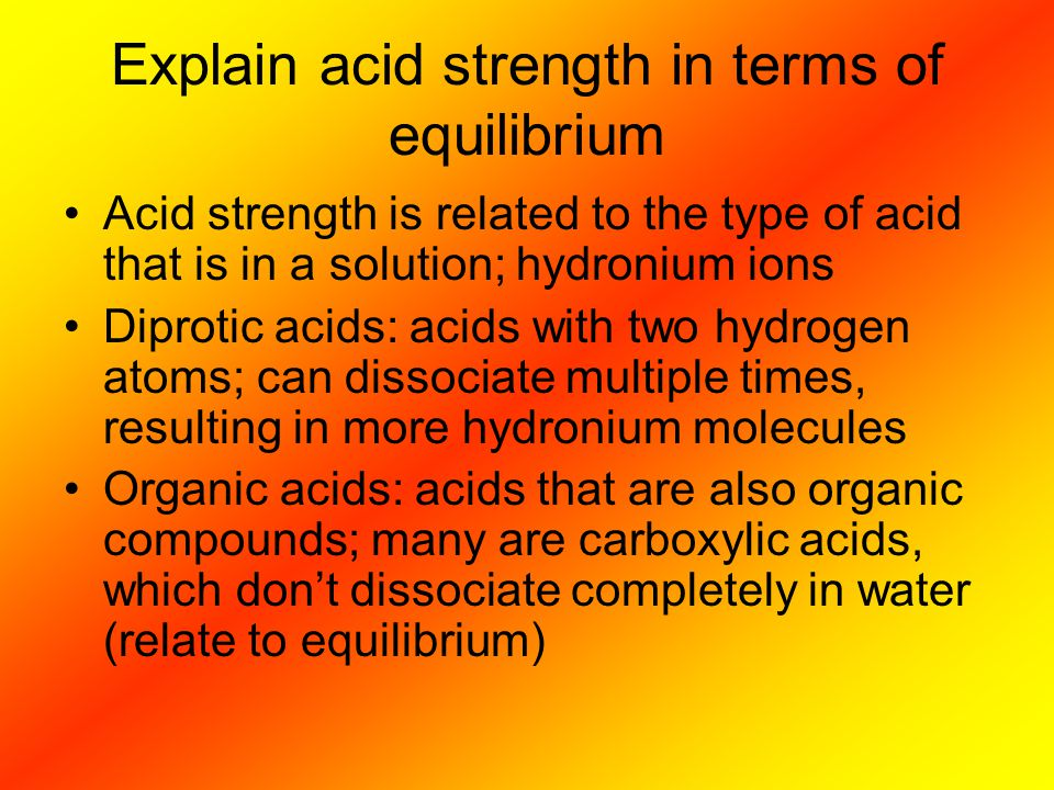 Explain acid strength in terms of equilibrium