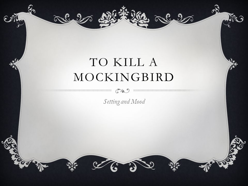 To Kill a Mockingbird Setting and Mood