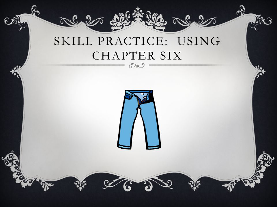 Skill practice: using chapter six