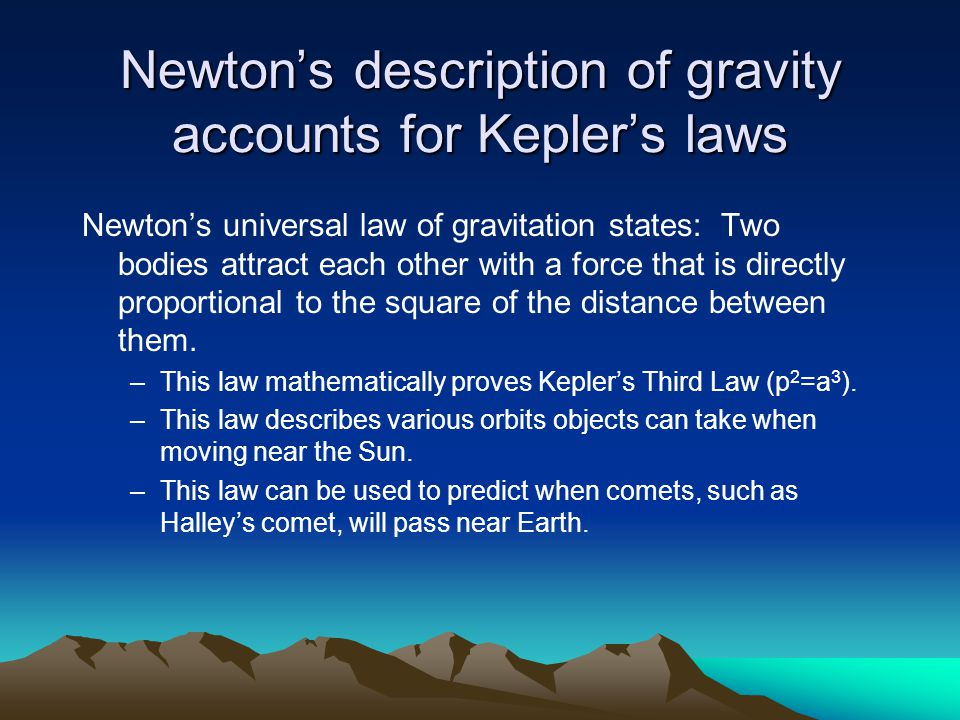 Newton's description of gravity accounts for Kepler's laws