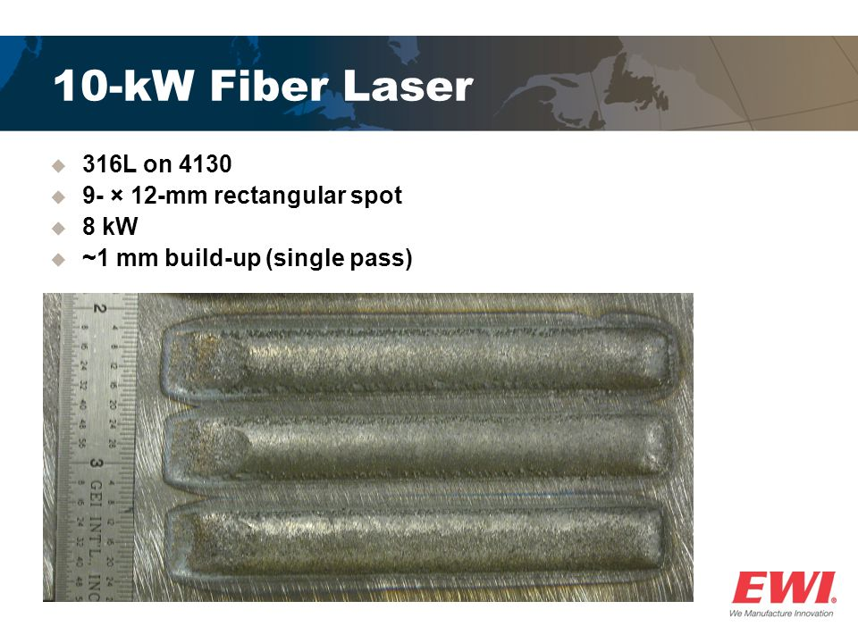10-kW Fiber Laser 316L on 4130 9- × 12-mm rectangular spot 8 kW