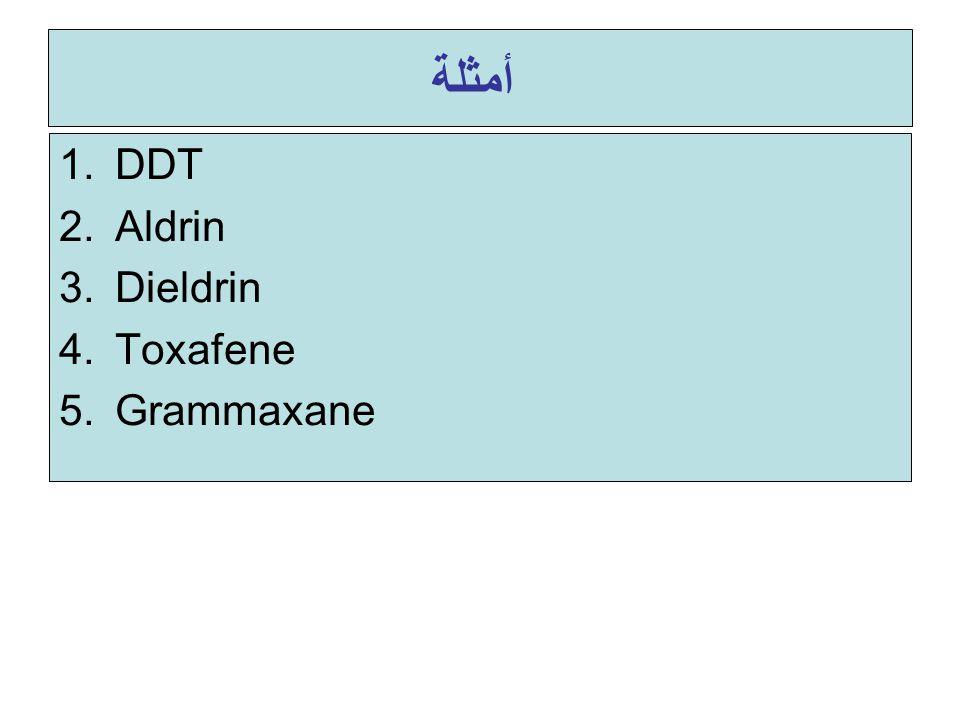 أمثلة DDT Aldrin Dieldrin Toxafene Grammaxane