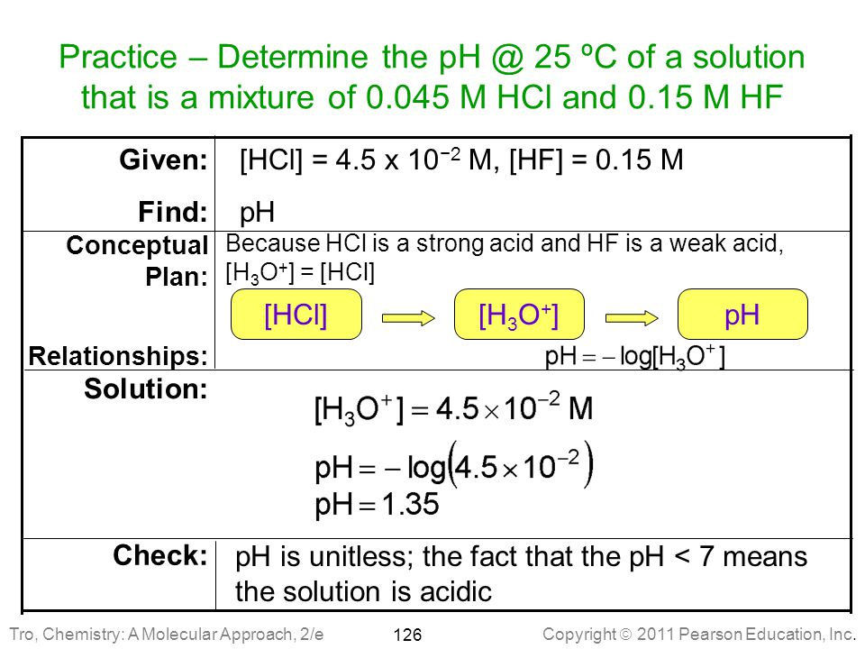 Practice – Determine the pH @ 25 ºC of a solution that is a mixture of 0.045 M HCl and 0.15 M HF