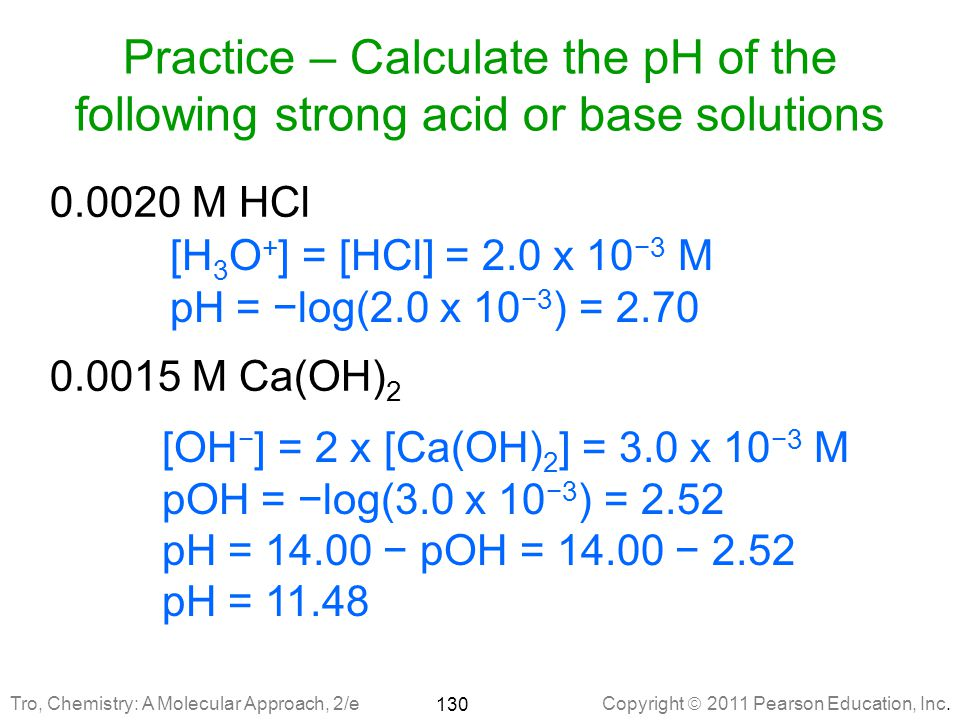 Practice – Calculate the pH of the following strong acid or base solutions
