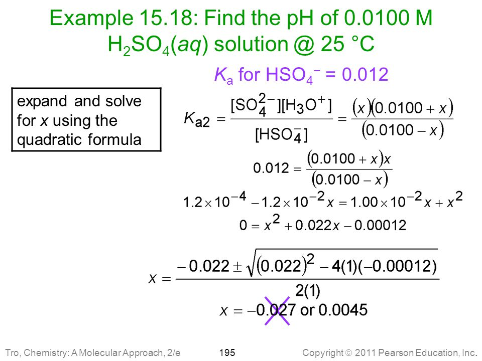 Example 15.18: Find the pH of 0.0100 M H2SO4(aq) solution @ 25 °C