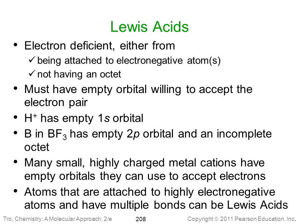 Lewis Acids Electron deficient, either from