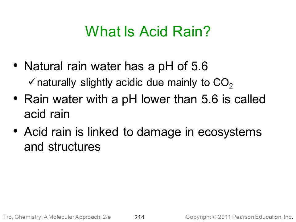 What Is Acid Rain Natural rain water has a pH of 5.6