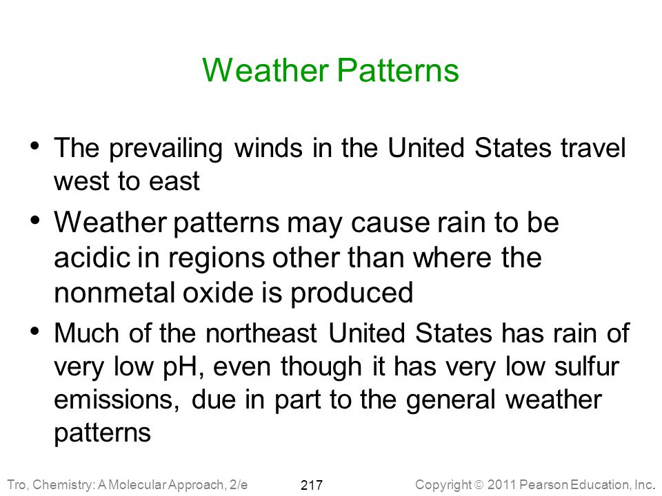 Weather Patterns The prevailing winds in the United States travel west to east.