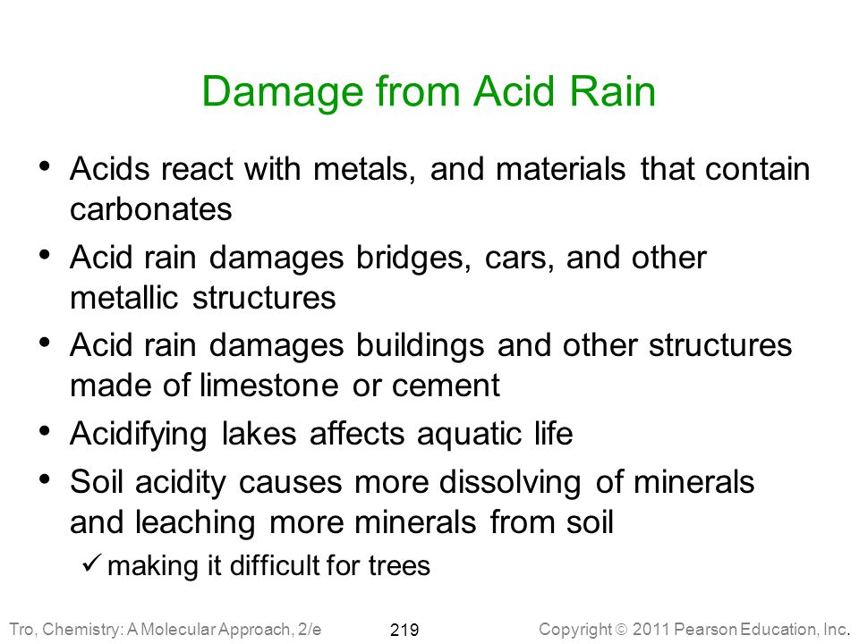 Damage from Acid Rain Acids react with metals, and materials that contain carbonates. Acid rain damages bridges, cars, and other metallic structures.