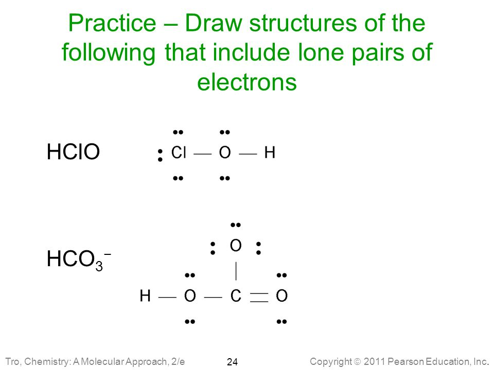 Practice – Draw structures of the following that include lone pairs of electrons