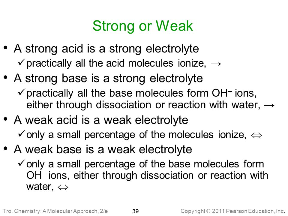 Strong or Weak A strong acid is a strong electrolyte