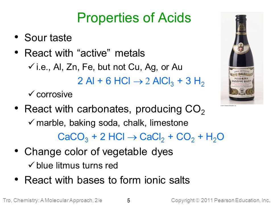 Properties of Acids Sour taste React with active metals