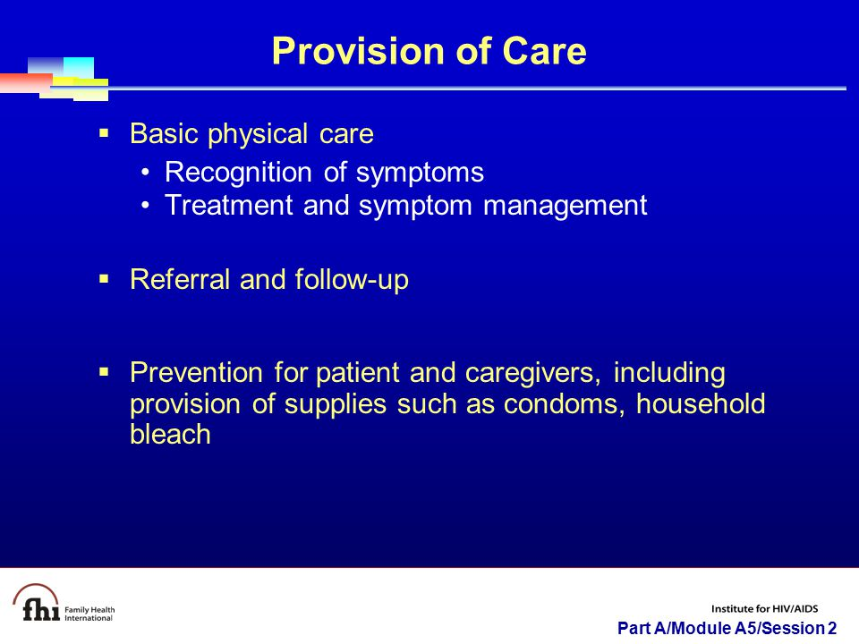 Provision of Care Basic physical care Recognition of symptoms