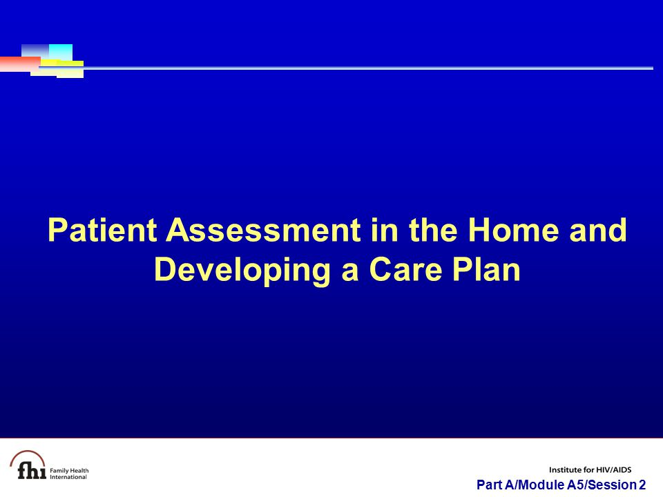 Patient Assessment in the Home and Developing a Care Plan