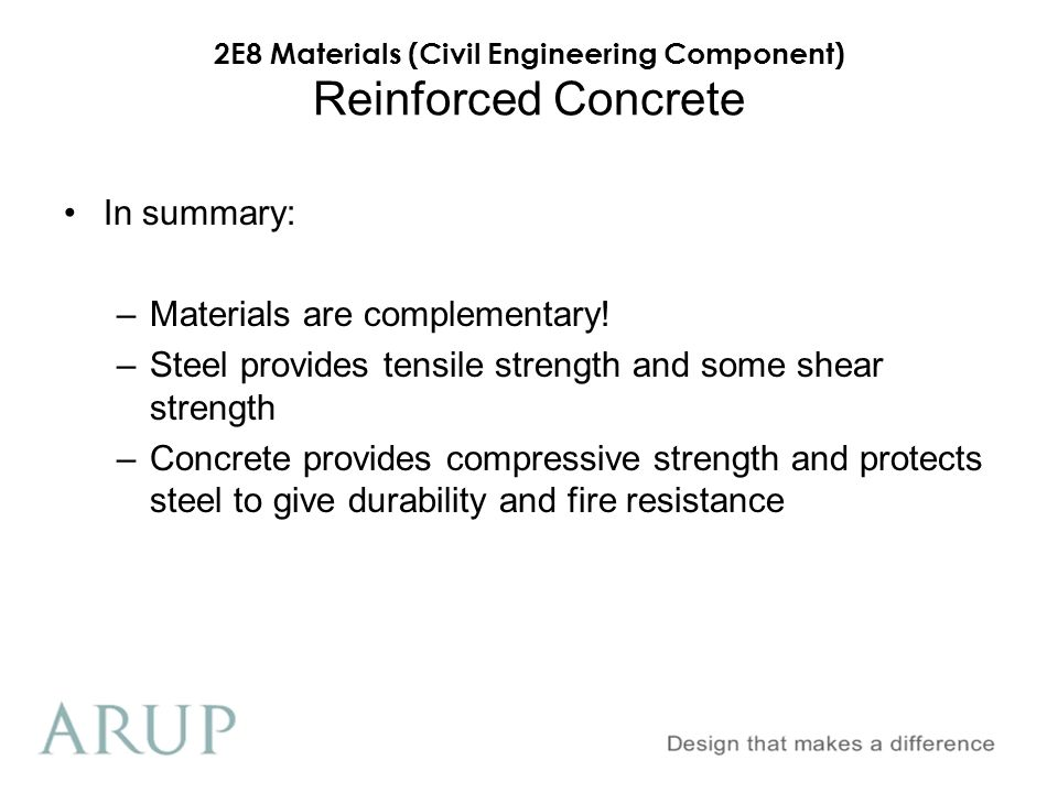 Reinforced Concrete In summary: Materials are complementary!