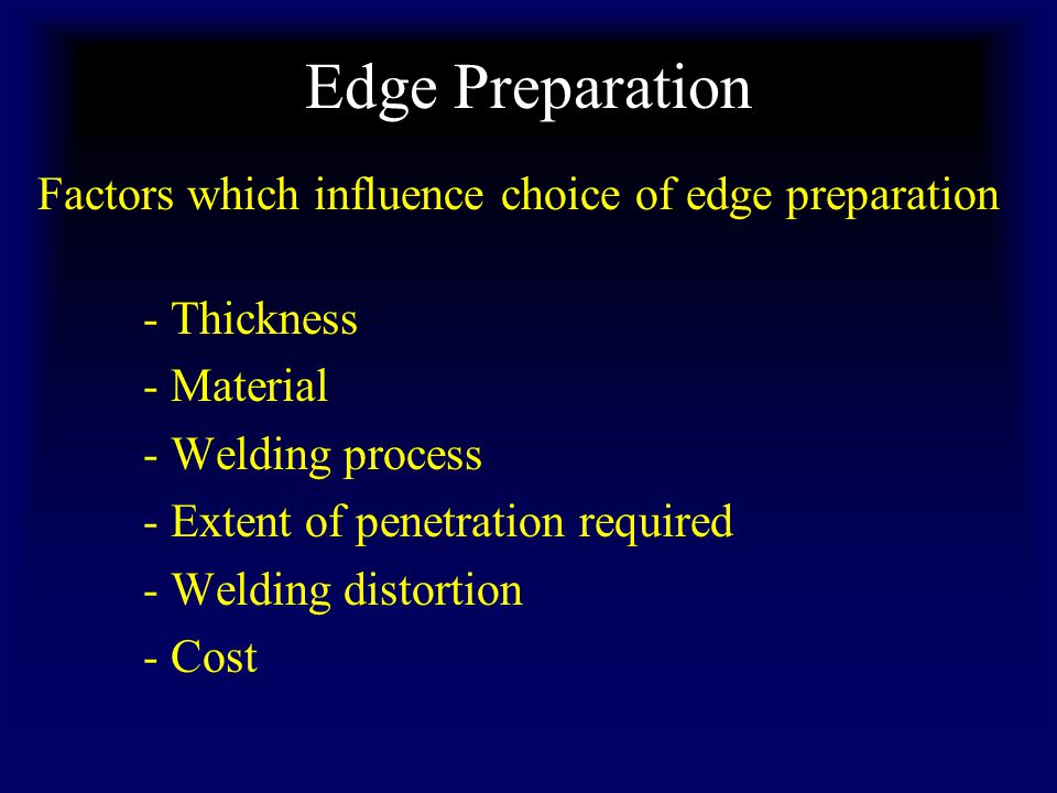 Edge Preparation Factors which influence choice of edge preparation