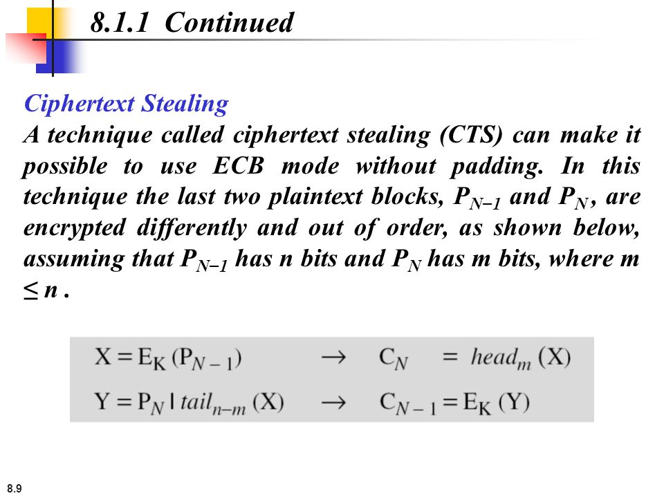 8.1.1 Continued Ciphertext Stealing