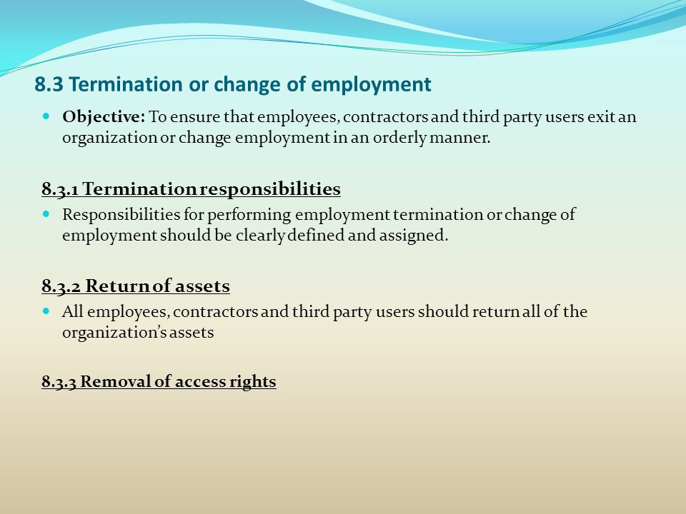 8.3 Termination or change of employment