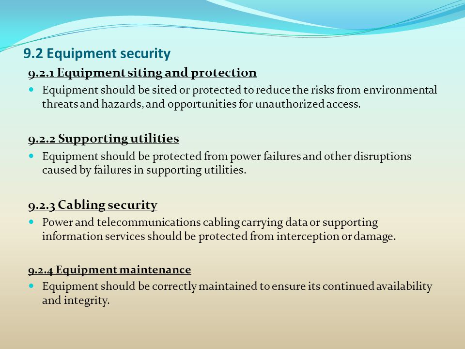 9.2 Equipment security 9.2.1 Equipment siting and protection