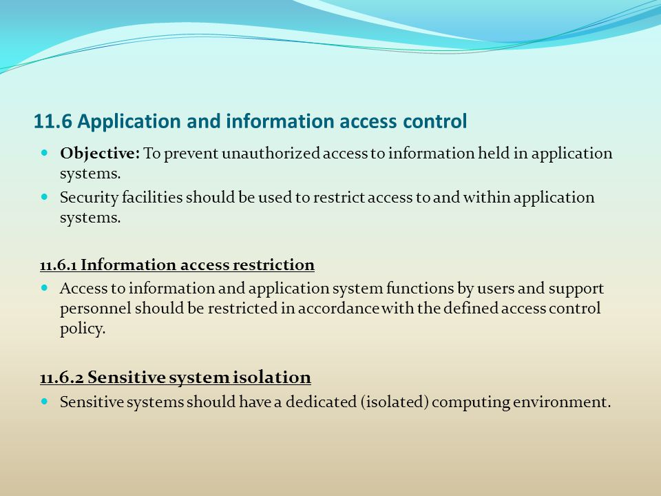 11.6 Application and information access control