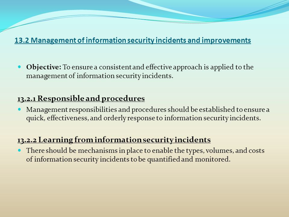 13.2 Management of information security incidents and improvements