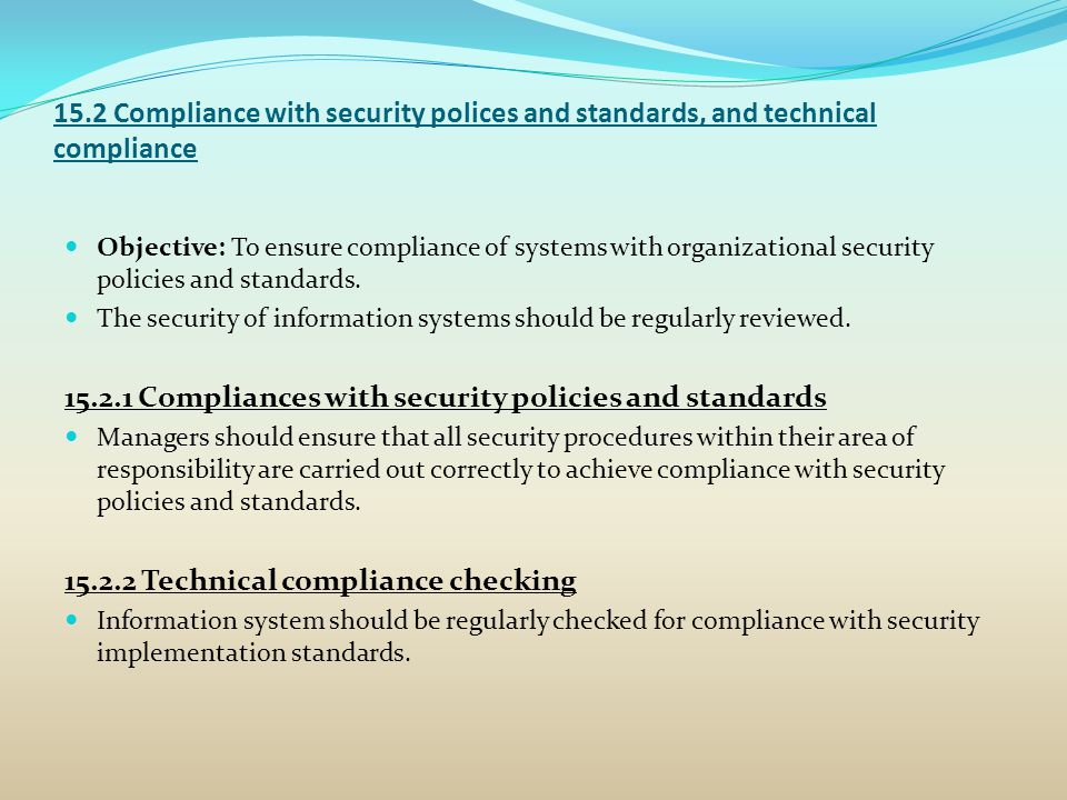 15.2.1 Compliances with security policies and standards