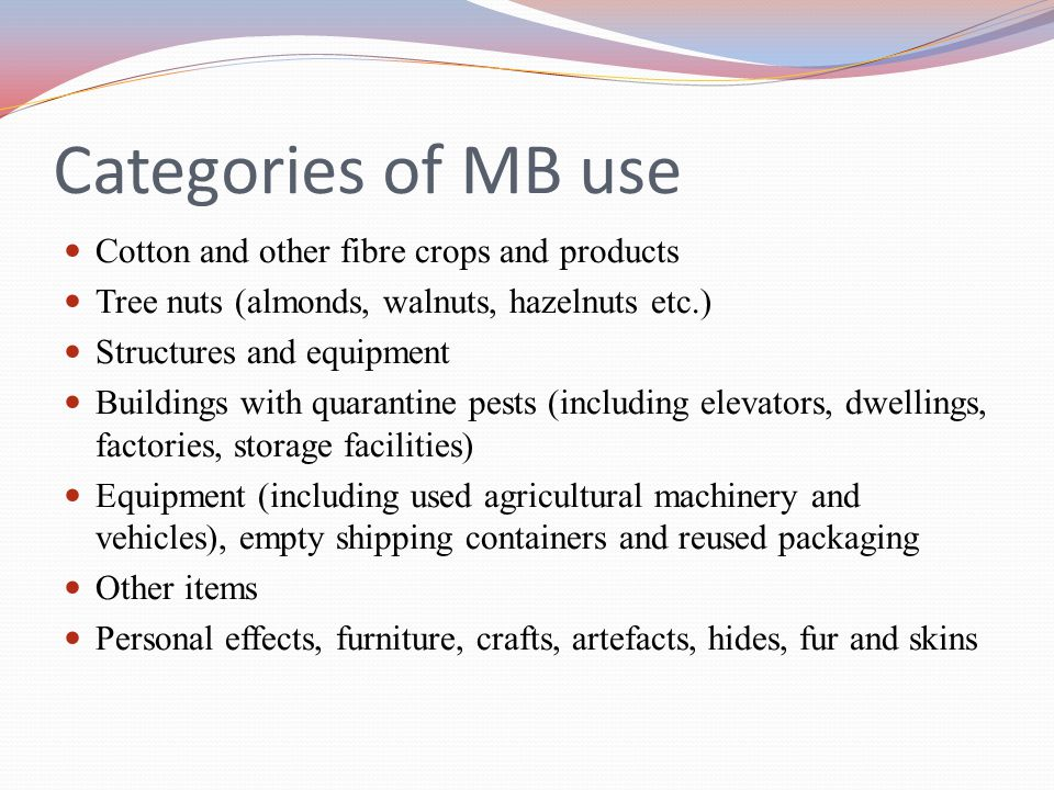 Categories of MB use Cotton and other fibre crops and products
