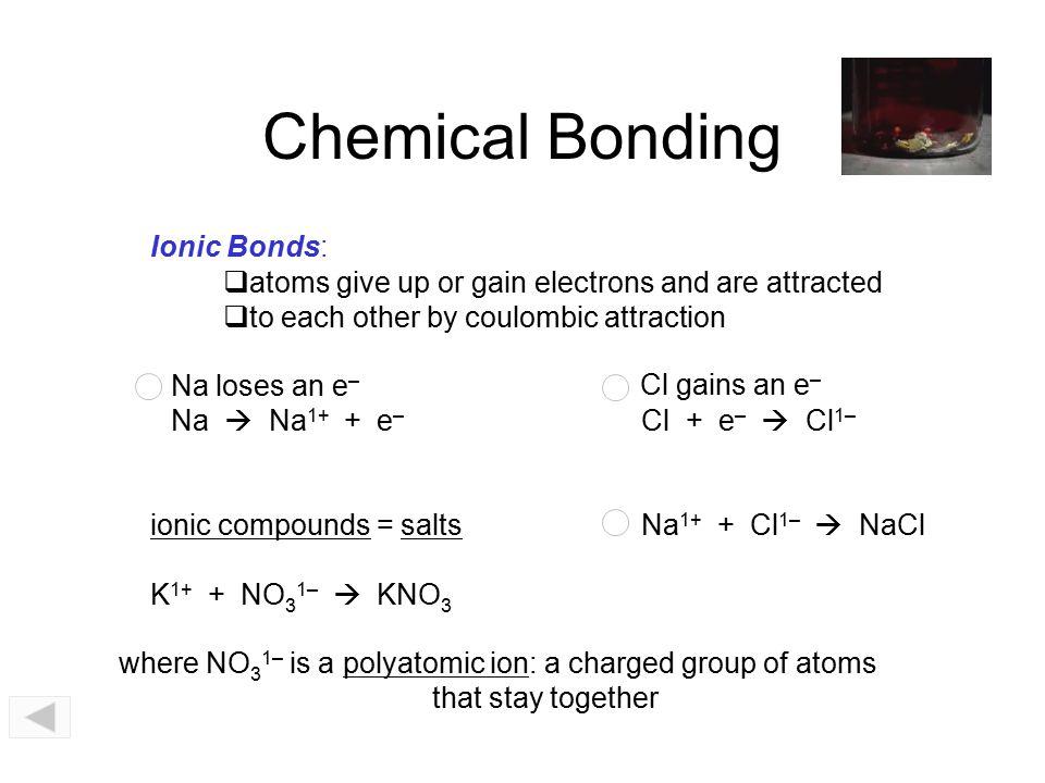 Chemical Bonding Ionic Bonds: