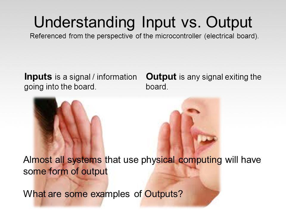 Understanding Input vs. Output