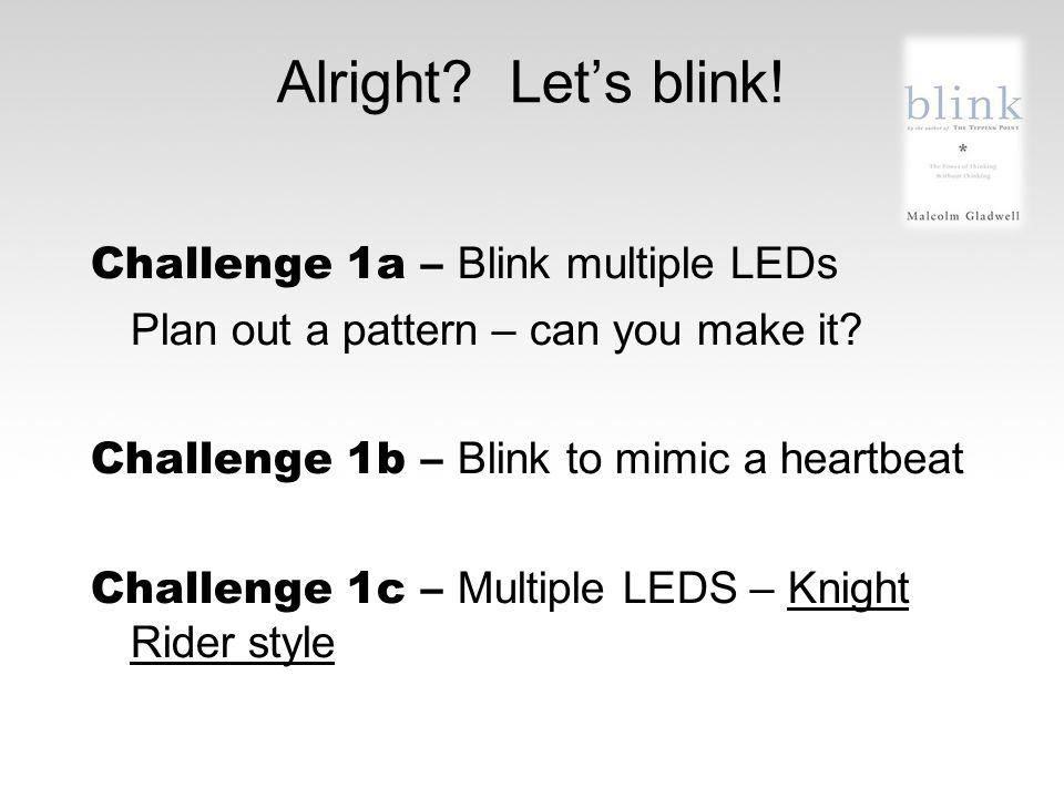 Alright Let's blink!
