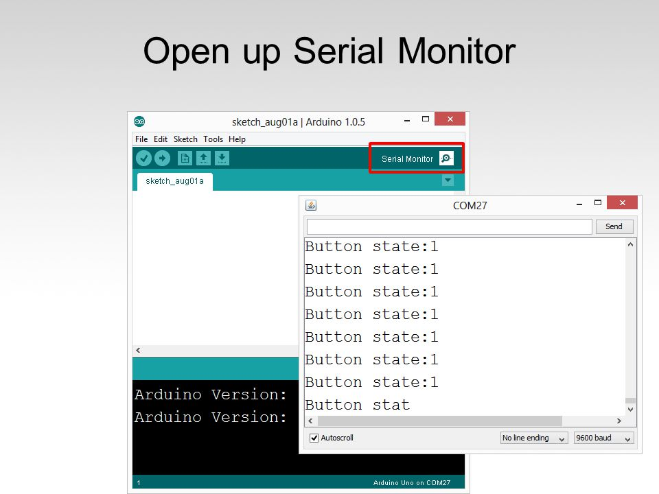 Open up Serial Monitor