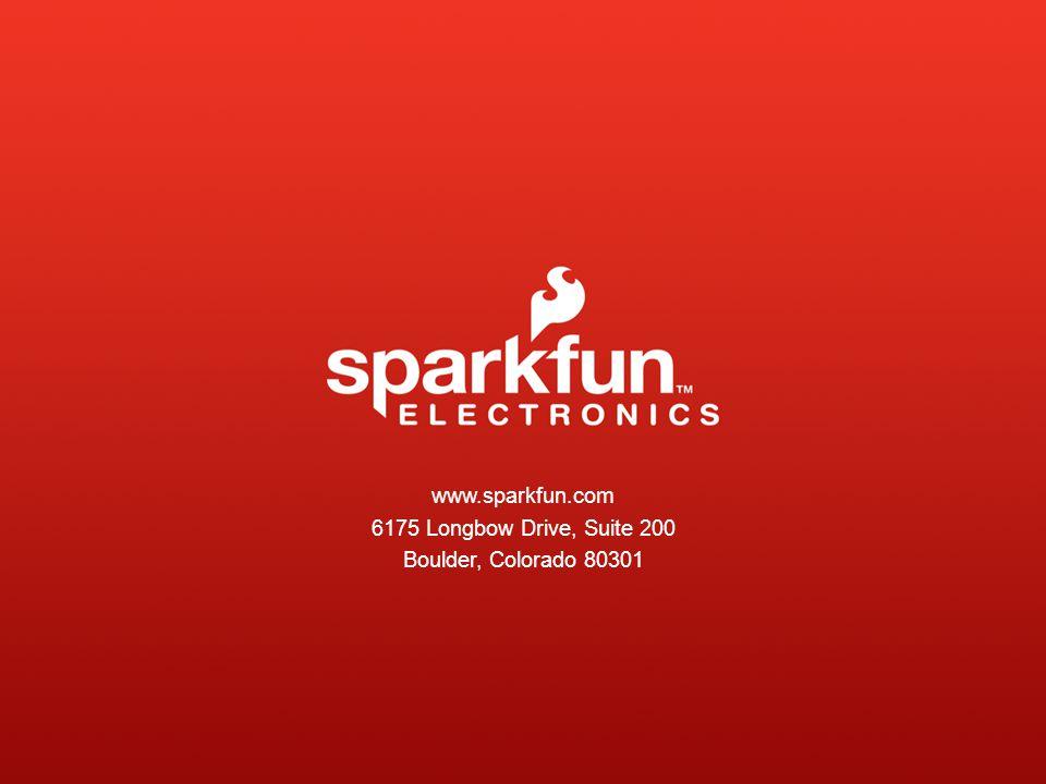 www.sparkfun.com 6175 Longbow Drive, Suite 200 Boulder, Colorado 80301
