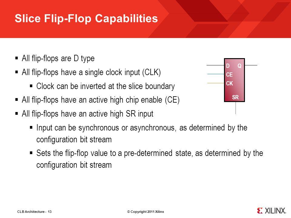 Slice Flip-Flop Capabilities